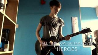 Heroes - All Time Low Guitar Cover