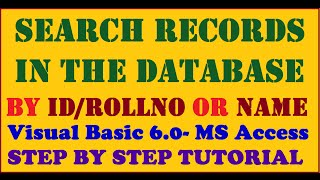 Search Records In Database (By Name Or ID) Visual Basic6.0Ms Access Step By Step Tutorial
