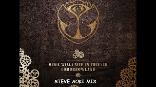 Tomorrowland 2014 Music Will Unite Us Forever   Steve Aoki Mix