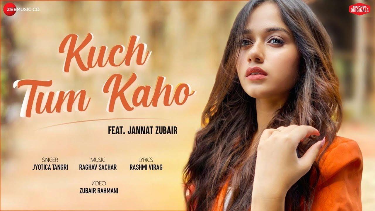 Kuch Tum Kaho Lyrics in English - Jannat Zubair | Jyotica Tangri | Raghav Sachar | Rashmi Virag