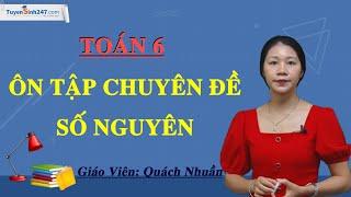 Ôn tập chuyên đề Số nguyên – Toán 6 – Cô Quách Nhuần.