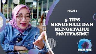 5 Tips Mengenali Dan Mengetahui Motivasimu