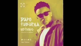 Dapo Tuburna   Nothing