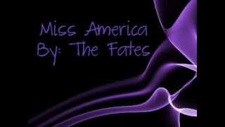 The Fates Miss America ((LYRICS))