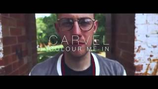 Carvel - Colour Me In [Official Music Video]