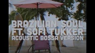 The Knocks   Brazilian Soul (feat. Sofi Tukker) [Acoustic Bossa Version]