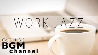 【WORK JAZZ】Relaxing Jazz & Bossa Nova Music - Instrumental Cafe Music For Work