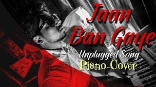 Jaan Ban Gaye | Unplugged Song | Piano Cover | Khuda