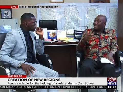Creation of New Regions - The Pulse on JoyNews (27-6-18)