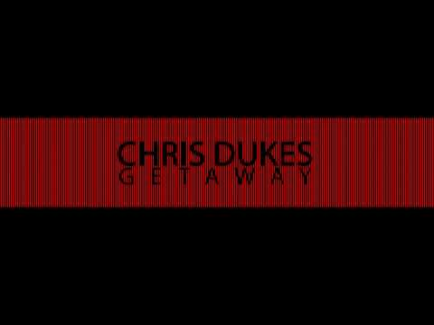Chris Dukes - Getaway (Official Lyric Video)