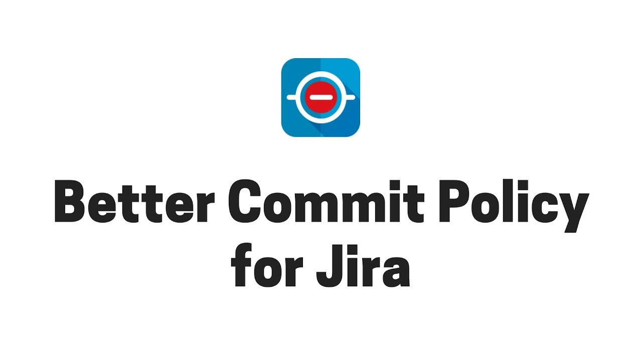 Better Commit Policy for Jira - Introduction in 7 minutes