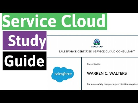 Salesforce Service Cloud Consultant Certification Study Guide ...