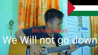 We Will Not Go Down ( Michael Heart ) Fingerstyle Guitar Cover - Rey Ibanez