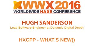 """HXCPP"" - What's new"" by Hugh Sanderson"