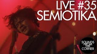 Sounds From The Corner : Live #35 Semiotika