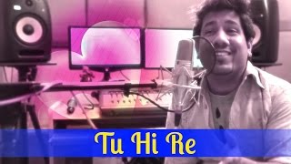 Tu Hi Re - A.R. Rahman | Unplugged Cover by Nirdosh Sobti - Bombay | Valentine's Day Special
