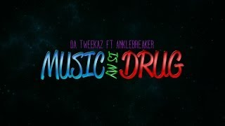 Da Tweekaz ft. Anklebreaker - Music Is My Drug (Official Video Clip)