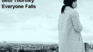 Beth Thornley - Everyone Falls