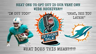 Breaking.... Miami Dolphins WR Albert Wilson Opts Out. What Does This Mean?