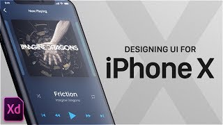 How To Design UI For The IPhone X - Adobe XD CC 2018 Tutorial
