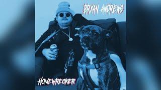Bryan Andrews Homewrecker