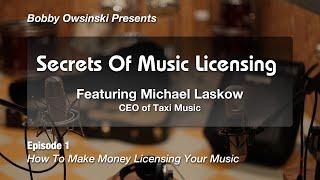 Secrets Of Music Publishing – Episode 1: Making Money From Licensing