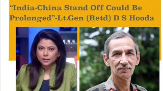 LAC Confrontation : Smita Sharma speaks to Lt.Gen (Retd) D S Hooda