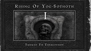 Tribute To THERGOTHON - Rising Of Yog-Sothot CD1 (2009) Full Album (Funeral Death Doom Metal)