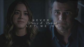 Daisy & Daniel- NEVER LET ME GO [+7x09]
