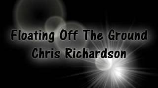 Floating Off The Ground - Chris Richardson