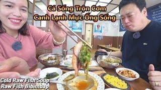 Cá Sống Trộn Cơm Mực Ống Sống Canh Lạnh Ngon Hết Sảy (Raw Fish) [Cuộc Sống Hàn Quốc]