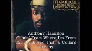 Anthony Hamilton 2003 Comin' from Where I'm From 02 Cornbread, Fish & Collard Greens