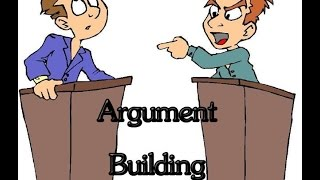 Debate Skill: Argument Building