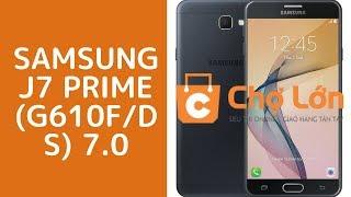 Hướng dẫn root cho Samsung J7 Prime (G610F/DS) 6 0 1 - Thủ thuật máy