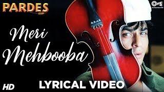 Meri Mehbooba Lyrical - Pardes | Shahrukh Khan & Mahima