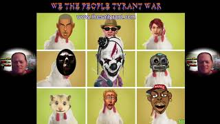 We The People Tyrant Wars Take Ownership That We Are Chickens