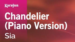 Karaoke Chandelier (Piano Version)   Sia *