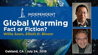 Global Warming: Fact or Fiction? Featuring Physicists Willie Soon and Elliott Bloom