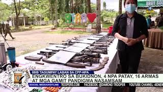 ENGKWENTRO SA BUKIDNON, 4 NPA PATAY, 16 ARMAS AT MGA GAMIT PANDIGMA