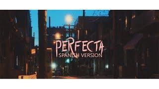 Ed Sheeran   Perfect (Spanish Version)