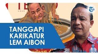 Respons Gubernur Anies Baswedan Tanggapi Karikatur Dirinya Tenggelam di Lem Aibon