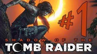 SHADOW OF THE TOMB RAIDER - Parte 1: Lara Condenou o Mundo? [ PC - Playthrough ]