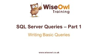 SQL Server Queries Part 1 - Writing Basic Queries