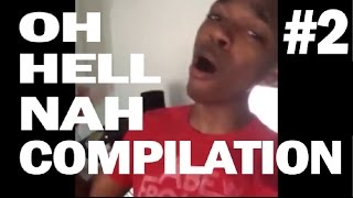 Oh Hell Nah Compilation #2