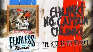 Chunk! No, Captain Chunk! - The Best Is Yet To Come (Track 12)