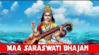 Most Popular Maa Saraswati Bhajan || Mantra For Success rakesh || Hindi Devotional Song