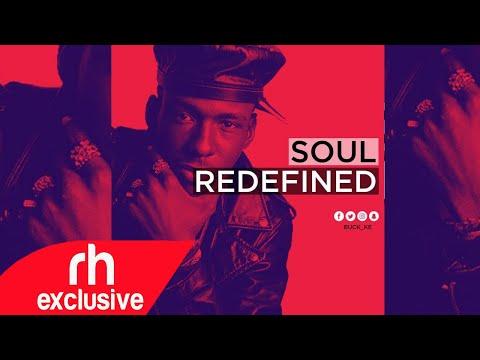 Soul Songs Redefined Mix 2020-  BUCK KE  / RH EXCLUSIVE