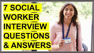 7 SOCIAL WORKER INTERVIEW QUESTIONS & ANSWERS! (How To PASS a Social Worker interview.)