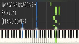 Imagine Dragons   Bad Liar (Piano Cover, Synthesia Tutorial) Sheet