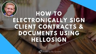 How To Electronically Sign Client Contracts & Documents Using HelloSign